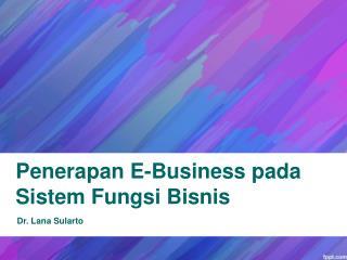 Penerapan E-Business pada Sistem Fungsi Bisnis