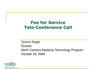 Fee for Service Tele-Conference Call