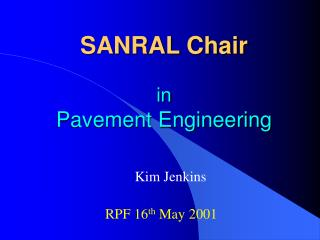 SANRAL Chair in Pavement Engineering