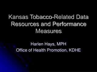 Kansas Tobacco-Related Data Resources and Performance Measures