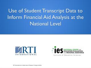 Use of Student Transcript Data to Inform Financial Aid Analysis at the National Level