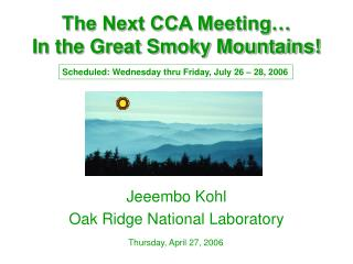 The Next CCA Meeting… In the Great Smoky Mountains!