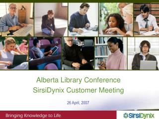 Alberta Library Conference SirsiDynix Customer Meeting