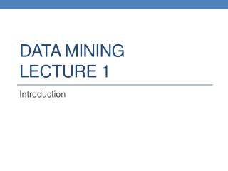 DATA MINING LECTURE 1