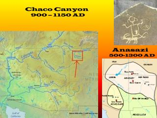 Chaco Canyon 900 – 1150 AD