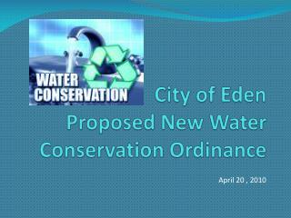 City of Eden  Proposed New Water Conservation Ordinance