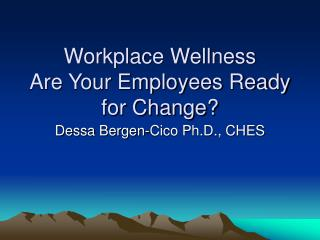 Workplace Wellness Are Your Employees Ready for Change?