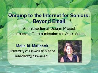 Onramp to the Internet for Seniors: Beyond Email