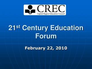 21 st  Century Education Forum
