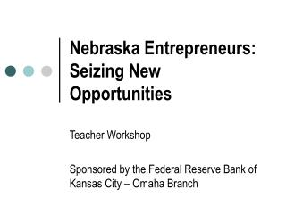 Nebraska Entrepreneurs: Seizing New Opportunities