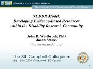 The 8th Campbell Colloquium May 12-14, 2008 • Vancouver, BC Canada