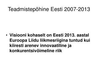 Teadmistep�hine Eesti 2007-2013