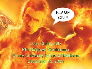 John Cheng, MD PEM Fellows' Conference Emory University School of Medicine December 15, 2005