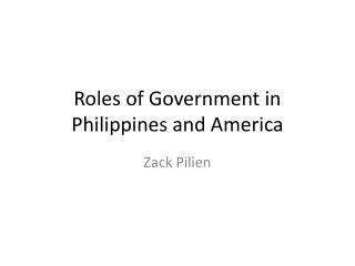 Roles of Government in Philippines and America