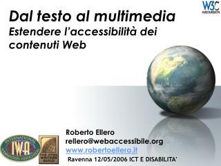 Dal testo al multimedia  Estendere l'accessibilità dei contenuti Web