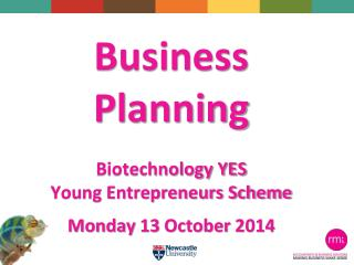 Business Planning Biotechnology YES Young Entrepreneurs Scheme Monday 13 October 2014