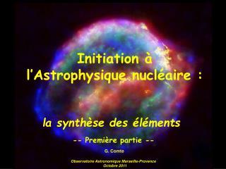Initiation à  l'Astrophysique nucléaire :