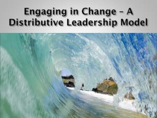 Engaging in Change – A Distributive Leadership Model