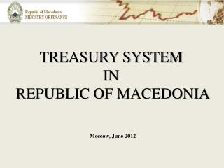 TREASURY SYSTEM  IN  REPUBLIC OF MACEDONIA