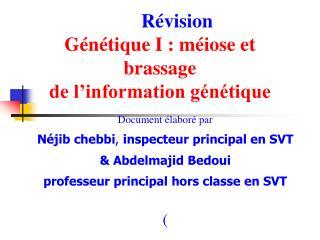 Révision  Génétique I : méiose et  brassage de l'information génétique