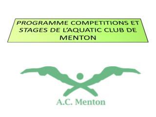 PROGRAMME COMPETITIONS ET STAGES DE L'AQUATIC CLUB DE MENTON