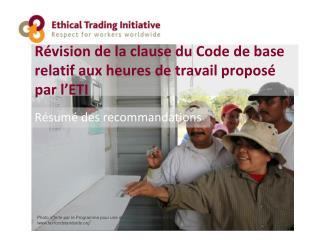 R�vision de la clause du Code de base relatif aux heures de travail propos� par l�ETI