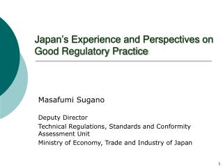 Japan s Experience and Perspectives on Good Regulatory Practice