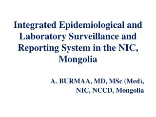 Integrated Epidemiological and Laboratory Surveillance and Reporting System in the NIC, Mongolia