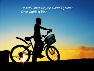 United States Bicycle Route System:               Draft Corridor Plan
