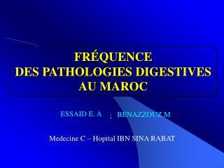 FRÉQUENCE  DES PATHOLOGIES DIGESTIVES AU MAROC