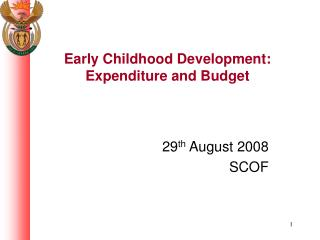 Early Childhood Development: Expenditure and Budget