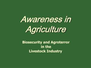 Awareness in Agriculture