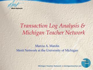 Transaction Log Analysis & Michigan Teacher Network