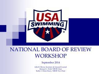 NATIONAL BOARD OF REVIEW WORKSHOP September 2014 John R. Morse, Secretary & General Counsel