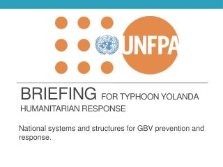 BRIEFING  For Typhoon Yolanda Humanitarian Response