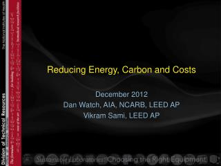Reducing Energy, Carbon and Costs