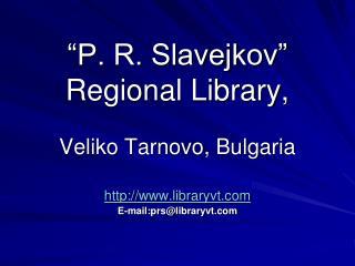 """""""P. R. Slavejkov"""" Regional Library, Veliko Tarnovo, Bulgaria"""