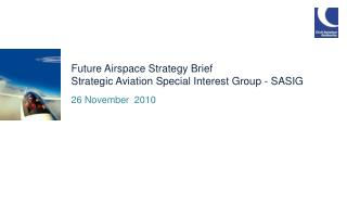 Future Airspace Strategy Brief  Strategic Aviation Special Interest Group - SASIG