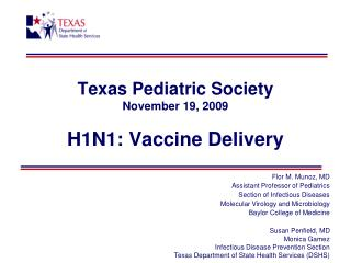 Texas Pediatric Society November 19, 2009 H1N1: Vaccine Delivery