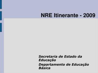 NRE Itinerante - 2009