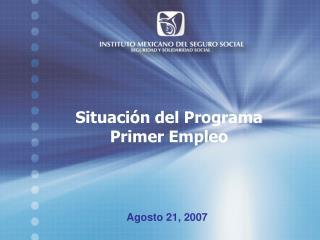 Situación del Programa Primer Empleo