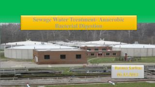 Sewage treatment by anaerobic bacterial digestion