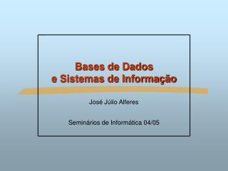 Bases de Dados e Sistemas de Informa��o
