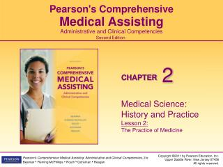 Medical Science: History and Practice Lesson 2: The Practice of Medicine