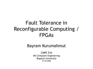Fault Tolerance in Reconfigurable Computing
