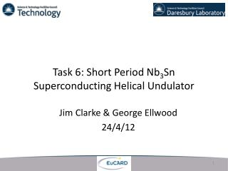 Task 6: Short Period Nb 3 Sn Superconducting Helical Undulator