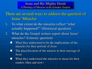 Jesus and His Mighty Deeds A Theology of Miracles in the Synoptic Gospels