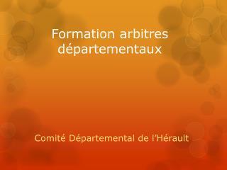 Formation arbitres départementaux