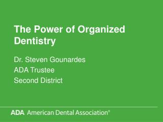 The Power of Organized Dentistry