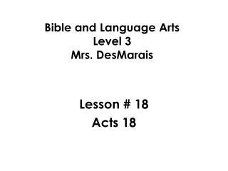 Bible and Language Arts Level 3 Mrs. DesMarais
